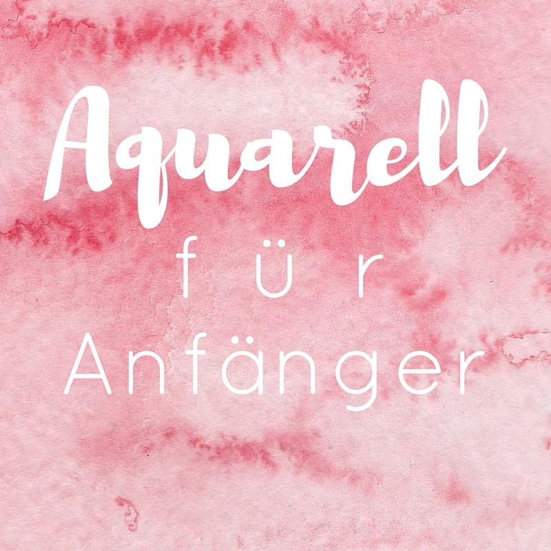 Aquarell Für Anfänger Mädchenkunst