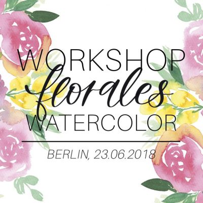 Berlin Workshop: Florales Watercolor | 23.06.2018