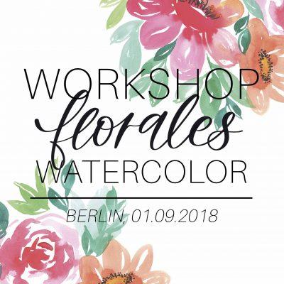 Berlin Workshop: Florales Watercolor | 01.09.2018
