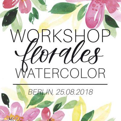 Berlin Workshop: Florales Watercolor | 25.08.2018