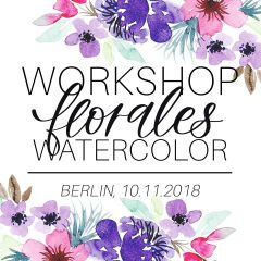Berlin Workshop: Florales Watercolor | 10.11.2018
