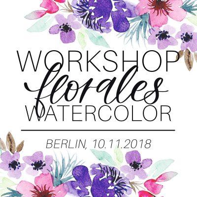 Berlin Workshop: Florales Watercolor | 10.11.2018