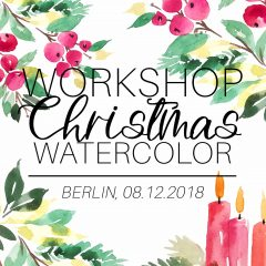 Berlin Workshop: Watercolor Christmas | 08.12.2018