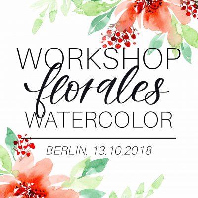 Berlin Workshop: Florales Watercolor | 13.10.2018